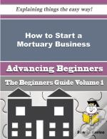 How To Start A Mortuary Business (Beginners Guide)