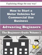 How To Start A Motor Vehicles For Commercial Use Business (Beginners Guide)