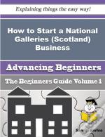 How To Start A National Galleries (Scotland) Business (Beginners Guide)