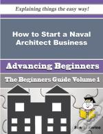 How To Start A Naval Architect Business (Beginners Guide)