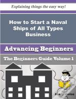 How To Start A Naval Ships Of All Types Business (Beginners Guide)