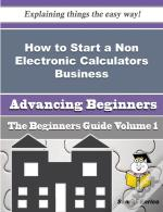How To Start A Non Electronic Calculators Business (Beginners Guide)