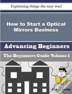 How To Start A Optical Mirrors Business (Beginners Guide)