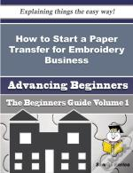 How To Start A Paper Transfer For Embroidery, Etc. Business (Beginners Guide)