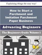 How To Start A Parchment And Imitation Parchment Paper Business (Beginners Guide)