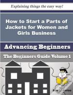 How To Start A Parts Of Jackets For Women And Girls Business (Beginners Guide)