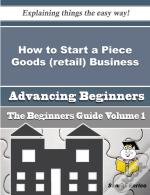 How To Start A Piece Goods (Retail) Business (Beginners Guide)