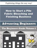 How To Start A Pile Fabric Bleaching And Finishing Business (Beginners Guide)