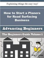 How To Start A Planers For Road Surfacing Business (Beginners Guide)