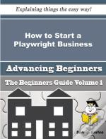 How To Start A Playwright Business (Beginners Guide)