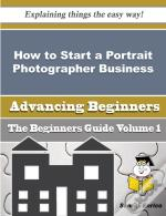 How To Start A Portrait Photographer Business (Beginners Guide)