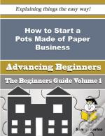 How To Start A Pots Made Of Paper Business (Beginners Guide)
