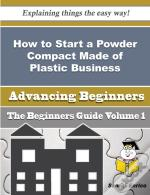 How To Start A Powder Compact Made Of Plastic Business (Beginners Guide)