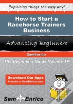 How To Start A Racehorse Trainers Business
