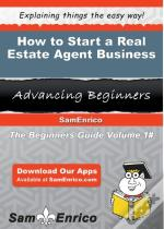 How To Start A Real Estate Agent Business