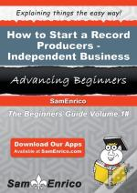 How To Start A Record Producers - Independent Business