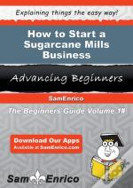 How To Start A Sugarcane Mills Business