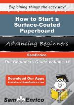 How To Start A Surface-Coated Paperboard Manufacturing Business
