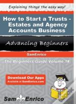 How To Start A Trusts - Estates - And Agency Accounts Business