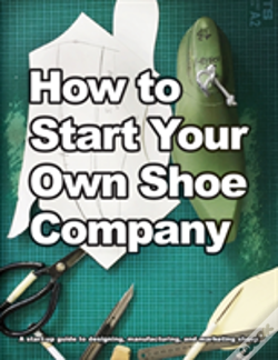Wook.pt - How To Start Your Own Shoe Company