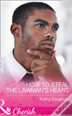 How To Steal The Lawman'S Heart (Sweet Briar Sweethearts, Book 1)