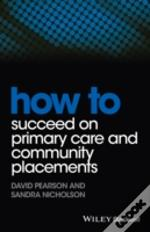 How To Succeed In Primary Care And Community Placements