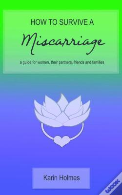 Wook.pt - How To Survive A Miscarriage