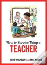 How To Survive Being A Teacher