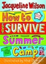 How To Survive Summer Camp Annivers Edtn