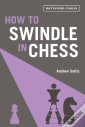 How To Swindle In Chess