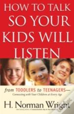 How To Talk So Your Kids Will Liste