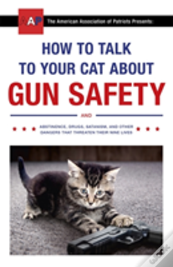 Wook.pt - How To Talk To Your Cat About Gun Safety