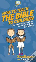 How To Teach The Bible To Children: Your