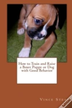 Wook.pt - How To Train And Raise A Boxer Puppy Or Dog With Good Behavior