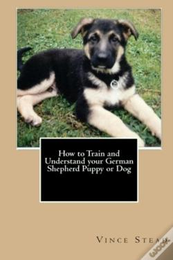 Wook.pt - How To Train And Understand Your German Shepherd Puppy Or Dog