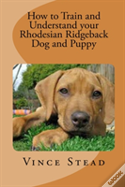 Wook.pt - How To Train And Understand Your Rhodesian Ridgeback Dog And Puppy