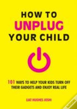 Wook.pt - How To Unplug Your Child