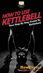 How To Use Kettlebell
