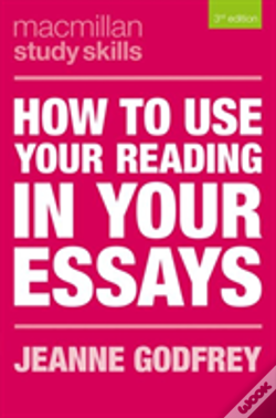 Wook.pt - How To Use Your Reading In Your Essays