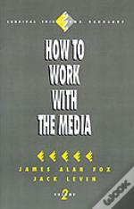 How To Work With The Media