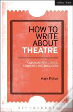 How To Write About Theatre