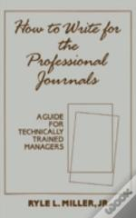 How To Write For The Professional Journals