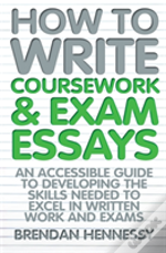 How To Write Your Coursework And Exam Essays
