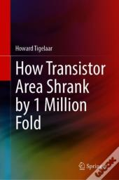 How Transistor Area Shrank By 1 Million Fold