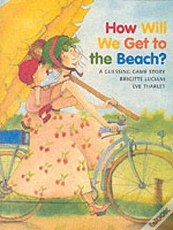 Wook.pt - How Will We Get To The Beach?
