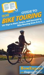 Howexpert Guide To Bike Touring