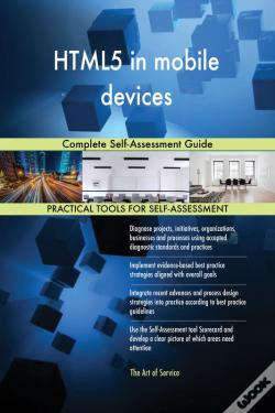 Wook.pt - Html5 In Mobile Devices Complete Self-Assessment Guide