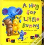 Hug For Little Bunny & Other Toy Tales