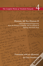 Human, All Too Human Ii And Unpublished Fragments From The Period Of Human, All Too Human Ii - Spring 1878-Fall 1