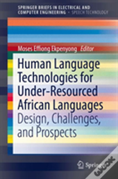 Human Language Technologies For Under-Resourced African Languages